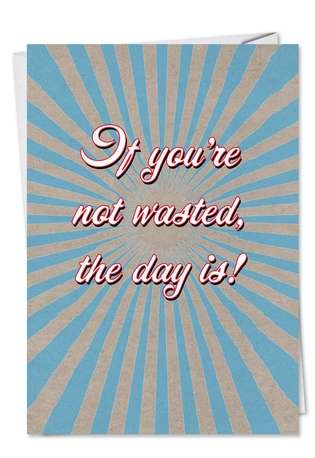 Nts Wasted Unique Naughty Funny Birthday Paper Card Nobleworks