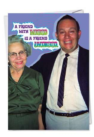 Friend With Weed Adult Humorous Birthday Paper Card Nobleworks