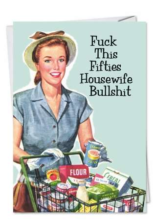 50S Housewife Unique Adult Humor Birthday Greeting Card Nobleworks