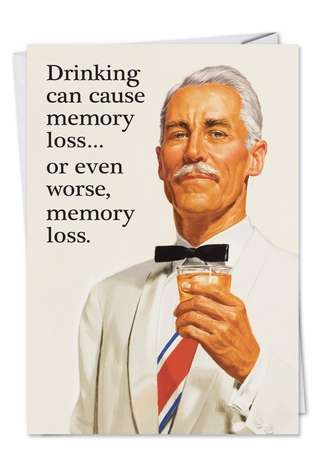 Drunken, Tipsy, Wine, Beer, Alcohol May Cause Memory Loss Funny Photo All Occasions Greeting Card Nobleworks