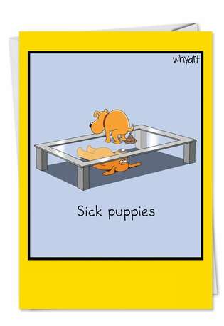 Sick Puppies Adult Funny Birthday Greeting Card