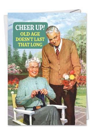 Inappropriate Funny All Occasions Card Cheer Up Old Age