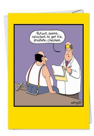 Tim Whyatt Reluctant Patient Inappropriate Humor Birthday Greeting Card Nobleworks