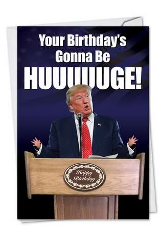 Trump Huge Birthday Birthday Paper Card By Nobleworks