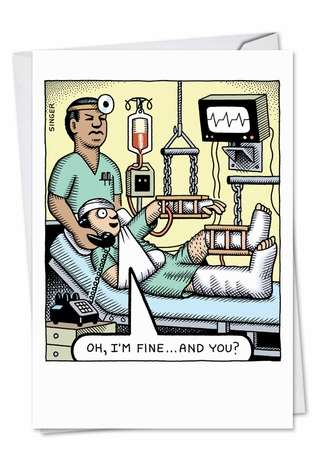I'm Fine Get Well Greeting Card By Nobleworks